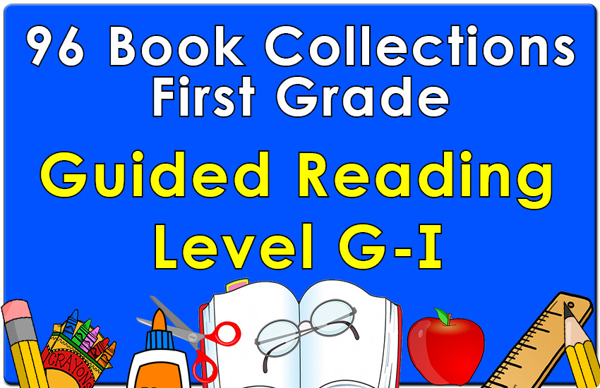 First Grade Collection: Guided Reading Levels G-I