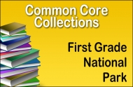 CC-First Grade Common Core National Park Collection