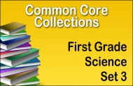 CC-First Grade Common Core Science Collection Set 3