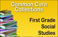 CC-First Grade Common Core Social Studies Collection