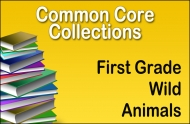 CC-First Grade Common Core Wild Animals Collection