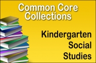 CC-Kindergarten Common Core Social Studies Collection