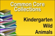 CC-Kindergarten Common Core Wild Animals Collection
