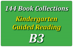 144B-Kindergarten Collection: Guided Reading Level B Set 3